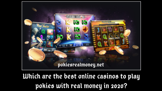 Which are the best online casinos to play pokies with real money in 2020?