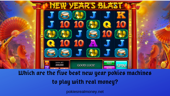 Which are the five best new year pokies machines to play with real money?